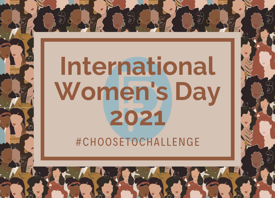 #IWD2021: Celebrate women's achievement. Raise awareness against bias. Take action for equality. Because from challenge comes change.