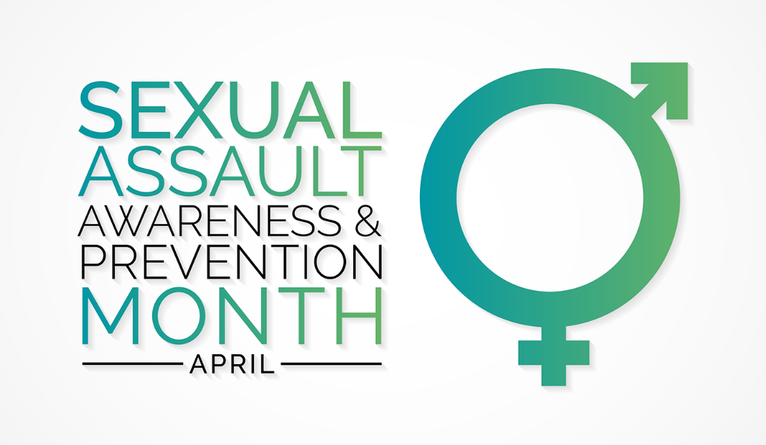 April Is National Sexual Assault Awareness & Prevention Month