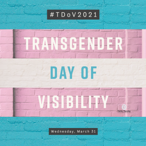 Here at FamPlan, we join the calls around the word that demand full equality for transgender & non-binary people. We see you, we celebrate you — and our doors are open & welcome to all. #tdov2021